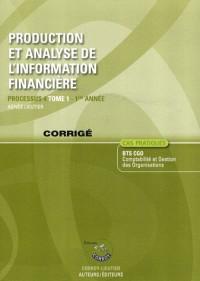 Production et Analyse de l'Information Financiere T1 - Corrige - Processus 4 du Bts Cgo Première Annee (