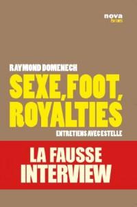 Sexe, Foot, Royalties - La Fausse Interview [Entretiens avec Estelle]