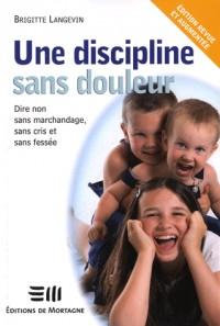 Une discipline sans douleur