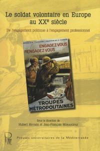Le soldat volontaire en Europe au XXe siècle : De l'engagement politique à l'engagement professionnel