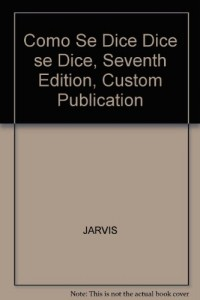 Como Se Dice Dice se Dice, Seventh Edition, Custom Publication