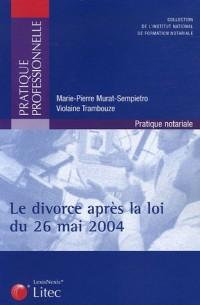 Le divorce après la loi du 26 mai 2004
