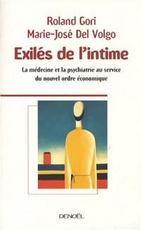 Exilés de l'intime: La médecine et la psychiatrie au service du nouvel ordre économique