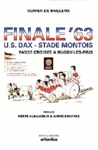 Finale'63 : US Dax-stade Montois : passe croisée à Rugby les Pins