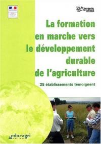 La formation en marche vers le développement durable de l'agriculture : 25 établissement témoignent