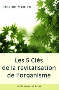 Les 5 clés de la revitalisation de l'organisme