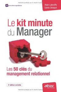Le kit minute du Manager: Les 50 clés du management relationnel.