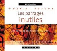 Les Barrages Inutiles (Livre audio sur CD)