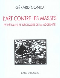 L'art contre les masses : La création décalée