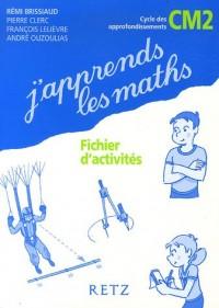 J'apprends les maths CM2 : Fichier d'activités