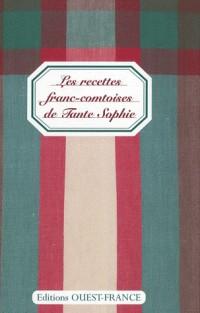 Recettes franc-comtoises de Tante Sophie