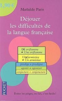 Déjouer les difficultés de la langue française