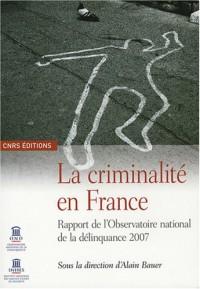 La criminalité en France : Rapport de l'Observatoire national de la délinquance 2007