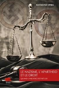 Le nazisme, l'apartheid et le droit : Quand l'injustice se fait loi