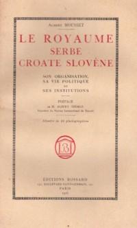 Le Royaume Serbe Croate Slovene