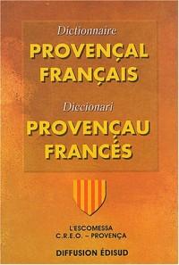 Dictionnaire provençal-français : Diccionari provençau-francès : L'Escomessa Creo-Provença (Section régionale de l'IEO)