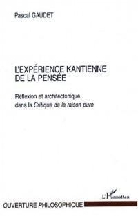 Expérience kantienne de la pensee (l') réflexion et architectonique dans la criti