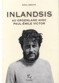 Inlandsis la Plus Grande Aventure de Paul Emile Victor