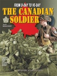 The Canadian Soldier in North-West Europe, 1944-1945
