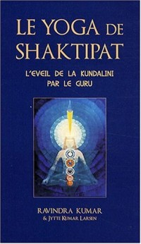 Le yoga de Shaktipat : L'éveil de la Kundalini par le guru