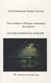 Les paradoxes du sublime : Des Lumières à l'Europe romantique des Nations