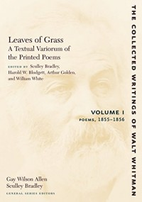 Leaves of Grass: A Textual Variorum of the Printed Poems, 1855-1856