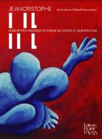I Il II l - 1 Il 2 l - Onze Petites Tragedies en Forme de Contes - Ouvrage Illustre par T. Descamps