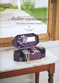 Atelier Cartonnage : une Annee de Boites a Bijoux. Made in Japan