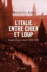 L'Italie entre chien et loup : Un pays blessé à mort (1969-1994)