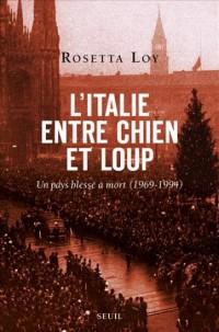 L'Italie entre chien et loup. Un pays blessé à mort (1969-1994)