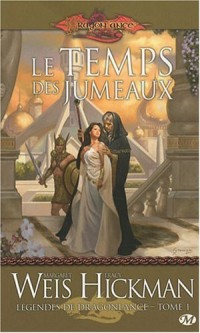 Dragonlance - Légendes de Dragonlance, tome 1 : Le Temps des jumeaux