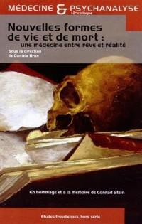 Nouvelles formes de vie et de mort : une médecine entre rêve et réalité : 12e Colloque de Médecine et Psychanalyse