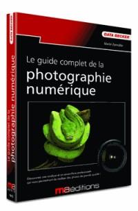 Le guide complet de la photo numérique