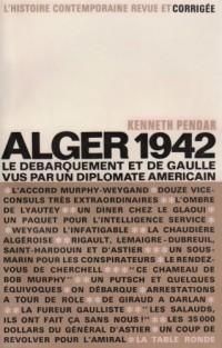 Alger 1942 : le débarquement et de Gaulle vus par un diplomate