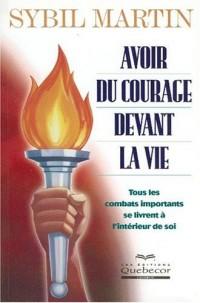 Avoir du courage devant la vie
