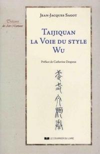 Taijiquan : La voie du style Wu