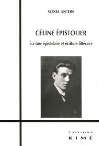 Céline épistolier : Ecriture épistolaire et écriture littéraire