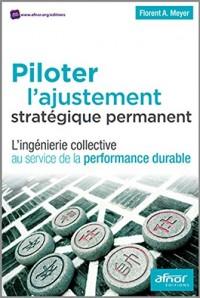 Piloter l'ajustement stratégique permanent : L'ingénierie collective au service de la performance durable