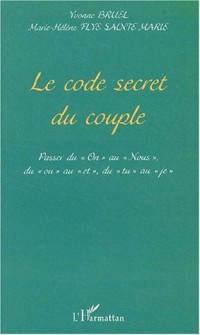 Le code secret du couple. Passer du