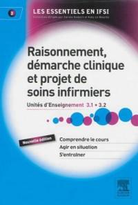 Raisonnement, Démarche Clinique et Projet de Soins Infirmiers Ue 3.1 et 3.2