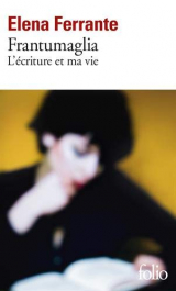 Frantumaglia: L'écriture et ma vie [Poche]