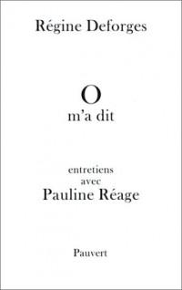 O m'a dit : Entretiens avec Pauline Réage