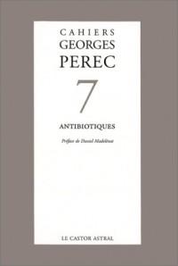 Cahiers Georges Perec, numéro 7 : Antibiotiques