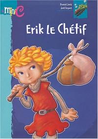 Erik le Chétif
