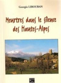 Meurtres Dans le Silence des Hautes-Alpes