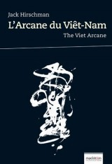 L'arcane du Vietnam/the Viet Arcane