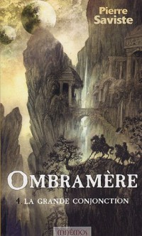 Ombramère, tome 4 : La Grande conjonction