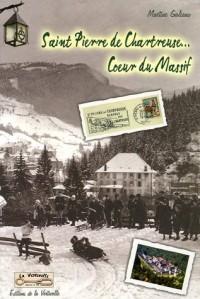 Saint Pierre de Chartreuse... Coeur du massif