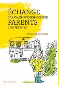 Echange caravane pourrie contre parents compétents