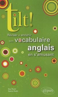 Tilt ! : Réviser et enrichir son vocabulaire anglais en s'amusant
